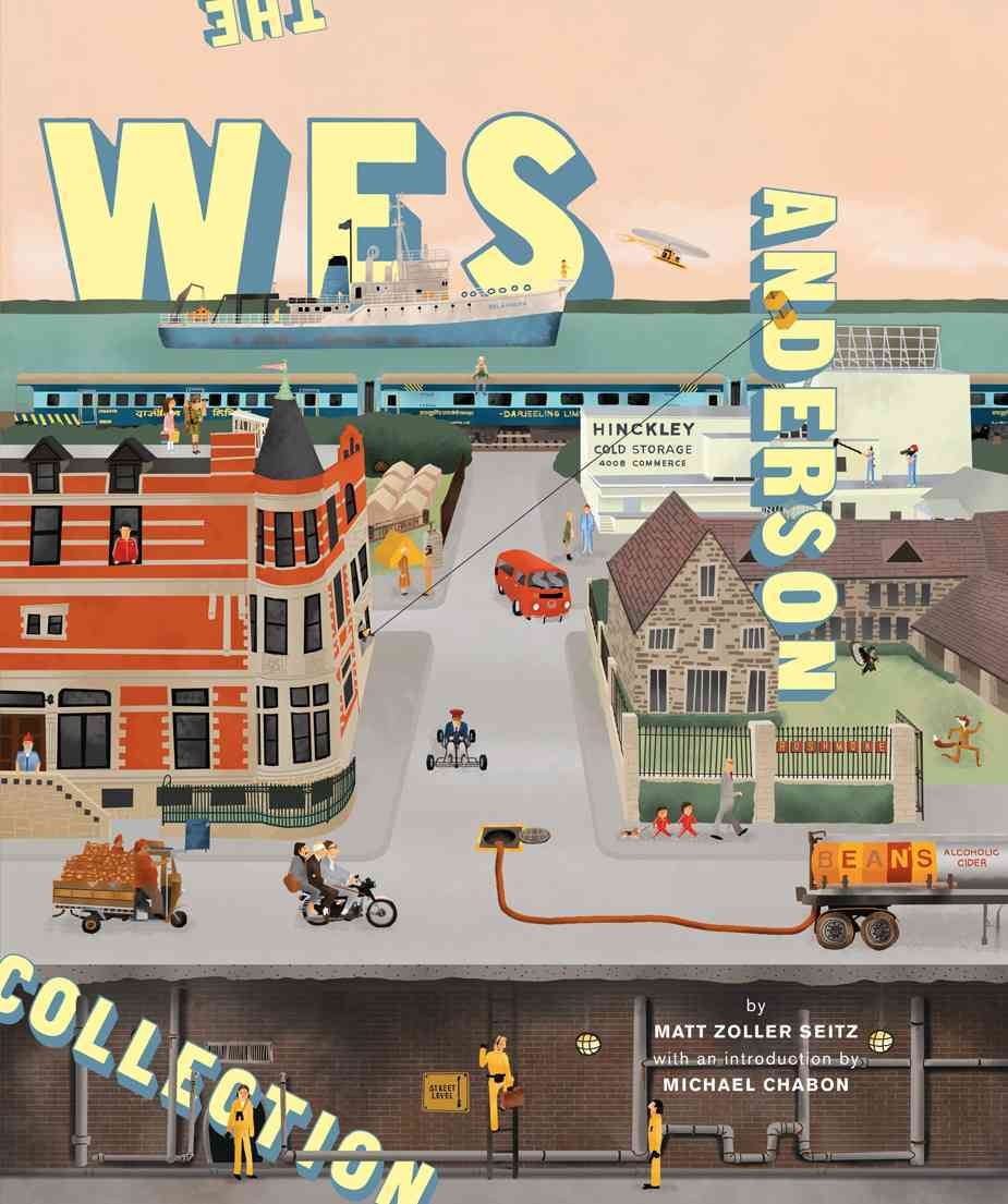 The Wes Anderson Collection By Seitz, Matt Zoller/ Anderson, Eric Chase (ILT)/ Chabon, Michael (INT)