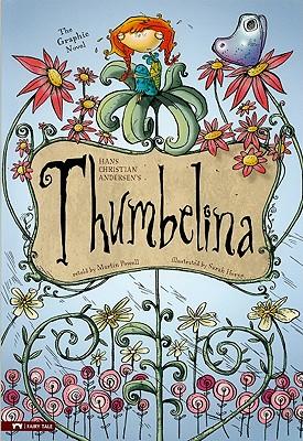 Hans Christian Andersen's Thumbelina By Andersen, Hans Christian/ Horne, Sarah (ILT)